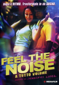 Feel the noise [DVD] [: a tutto volume]