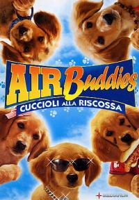 Air buddies, cuccioli alla riscossa [DVD]