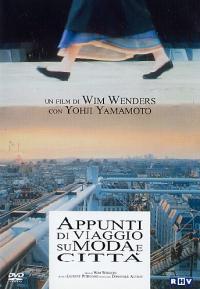 Appunti di viaggio su moda e città / un film di Wim Wenders ; musica Laurent Petitgand ; montaggio Dominique Auvray