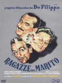 Ragazze da marito / regia di Eduardo De Filippo ; scritto da Eduardo De Filippo con Age e Scarpelli