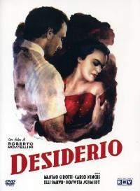 Desiderio [DVD] / un film di Roberto Rossellini e Marcello Pagliero ; soggetto Anna Benvenuti ; musiche Renzo Rossellini