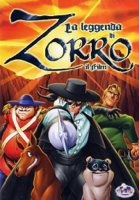 La leggenda di Zorro [DVD] : il film / directed by Minoguti ; a new animated cartoon TV serie on Zorro freely based on characters created by Johnson McColley