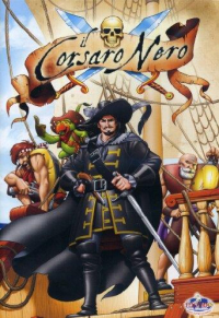 Il Corsaro Nero [Videoregistrazione] / soggetto di Orlando Corradi ; sceneggiatura di Loris Peota e Clelia Castaldo ; musiche di John Sposito
