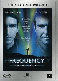 Frequency [DVD] : il futuro è in ascolto / un film diretto da Gregory Hoblit ; musica Michael Kamen ; scritto da Toby Emmerich
