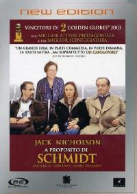 A proposito di Schmidt  [Videoregistrazione] / diretto da Alexander Payne ; sceneggiatura di Alexander Payne e Jim Taylor ; musica di Rolfe Kent