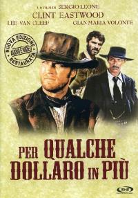 Per qualche dollaro in più [DVD] / un film di Sergio Leone ; sceneggiatura e dialoghi di Luciano Vincenzoni ; musiche di Ennio Morricone