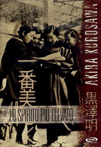 Lo spirito più elevato [DVD] / regia Akira Kurosawa ; sceneggiatura Akira Kurosawa ; musica Seichi Suzuki