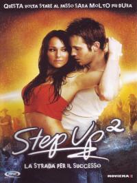 Step up 2 [Videoregistrazione] : la strada per il successo / diretto da Jon M. Chu ; sceneggiatura di Tony Ann Johnson, Karen Barna ; musica di Aaron Zigman