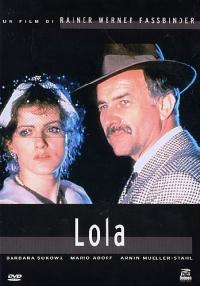 Lola [DVD] / regia di Rainer Werner Fassbinder ; musica Peer Raben ; sceneggiatura Pea Frohlich, Peter Marthesheimer, Rainer Werner Fassbinder