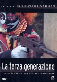 La terza generazione [DVD] / regia di Rainer Werner Fassbinder ; soggetto, sceneggiatura, fotografia Rainer Werner Fassbinder ; musica Peer Raben