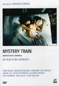 Mystery train [DVD] : martedì notte a Memphis / un film scritto e diretto da Jim Jarmusch ; musica di John Lurie