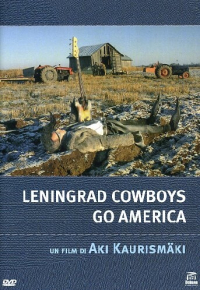 Leningrad cowboys go America [DVD] / un film di Aki Kaurismaki ; fotografia Timo Salminen ; musica Mauri Sumen