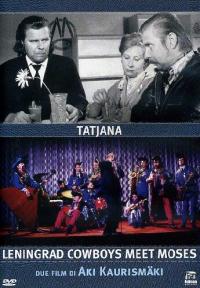 Tatjana ; Leningrad cowboys meet Moses / regia di Aki Kaurismäki ; soggetto e sceneggiatura di Aki Kaurismäki, Sakke Järvenpää ; musica di Veikko Tuomi