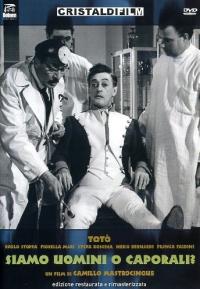 Siamo uomini o caporali? [Videoregistrazione] / regia di Camillo Mastrocinqueb; sceneggiatura di Antonio De Curtis ... [et al.] musiche di Alessandro Cicognini