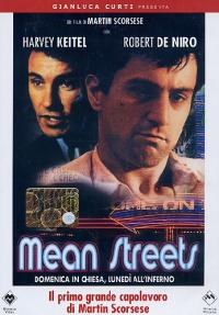 Mean streets [DVD] : Domenica in chiesa, lunedì all'inferno / un film di Martin Scorsese