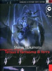 La mutazione infinita di Tetsuo il fantasma di ferro