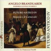 Futuro antico IV [Audioregistrazione] : Venezia e il Carnevale / Angelo Branduardi ; Ensemble scintille di musica ; diretto da Francesca Torelli