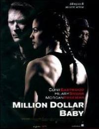 Million dollar baby /Clint Eastwood, Hilary Swank, Morgan Freeman