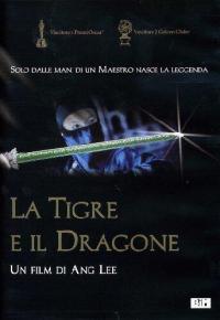 La tigre e il dragone [DVD] / regia Ang Lee ; tratto dal romanzo di Wang Du Lu ; sceneggiatura di Wang Hui Ling, James Schamus, Tsai Huo Jung; musiche composte da Tan Dun