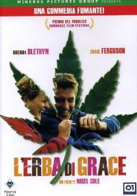 L'erba di Grace [DVD] / regia Nigel Cole ; sceneggiatura Craig Ferguson, Mark Crowdy ; musiche Mark Russell