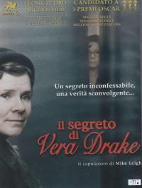 Il segreto di Vera Drake [DVD] / scritto e diretto da Mike Leigh ; musiche Andrew Dickson