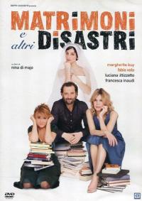 Matrimoni e altri disastri [DVD]