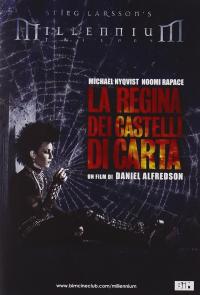 La regina dei castelli di carta / un film di Daniel Alfredson ; sceneggiatura Ulf Ryberg ; musiche Jacob Groth
