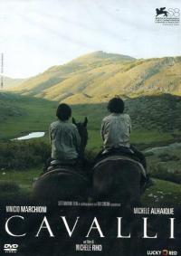 Cavalli / un film di Michele Rho ; soggetto e sceneggiatura Francesco Ghiaccio e Michele Rho ; tratto dal racconto Cavalli ... di Pietro Grossi