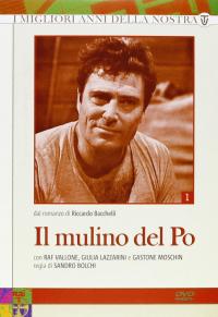 Il mulino del Po [DVD]. 1 / dal romanzo di Riccardo Bacchelli ;  con Raf Vallone, Giulia Lazzarini e Gastone Moschin ; regia di Sandro Bolchi