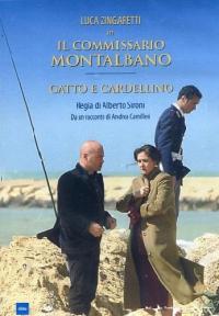 Il commissario Montalbano [DVD]. Gatto e cardellino / Luca Zingaretti in ; regia di Alberto Sironi ; da un racconto di Andrea Camilleri