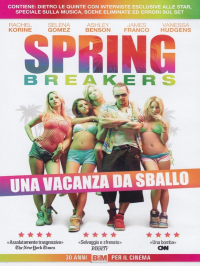 Spring breakers [DVD] [: una vacanza da sballo]