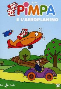 Pimpa e l'aeroplanino [DVD] / regia di Enzo D'Alò ; voce Pimpa Francesco Vettori ; voce Armando Oliviero Corbetta ; sceneggiatura e personaggi Francesco Tullio Altan ; musiche Beppe Crovella