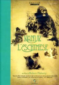 Nanuk l'eschimese [DVD] / un film di Robert Flaherty ; sceneggiatura Robert Flaherty ; musiche Stanley Silverman