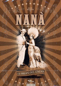 Nanà [DVD] / regia Jean Renoir ; soggetto Emile Zolà ; musiche Maurice Jaubert, Edmund Corwin