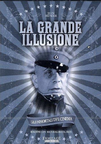 La grande illusione [DVD] / regia Jean Renoir ; sceneggiatura Charles Spaak e Jean Renoir ; musiche Joseph Kosma