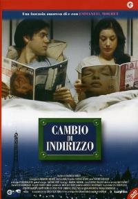 Cambio di indirizzo [DVD] / un film di Emmanuel Mouret ; sceneggiatura Emmanuel Mouret ; musica di Franck Sforza