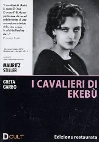 I cavalieri di Ekebù / regia Mauritz Stiller ; sceneggiatura Ragnar Hyltén-Cavallius, Mauritz Stiller ; dal romanzo di Selma Lagerlof