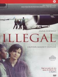 Illegal [Videoregistrazione] / un film scritto e diretto da Olivier Masset-Depasse