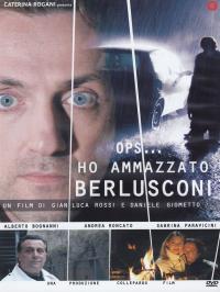 Ops... ho ammazzato Berlusconi