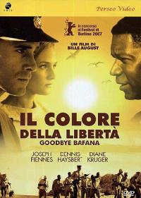 Il colore della libertà [Videoregistrazione] : Goodbye Bafana / un film di Bille August ; sceneggiatura di Gregg Latter ; musiche Dario Marianelli