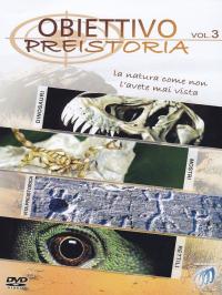 Obiettivo. Vol. 3. Preistoria - DVD