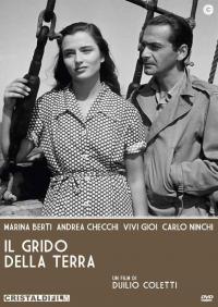 Il grido della terra / un film di Duilio Coletti ; su soggetto di Maria R. Berardi, Tullio PInelli