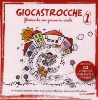Giocastrocche : filastrocche per giocare in cortile / coro I Piccoli cantori di Milano ; diretto da Laura Marcora. 1