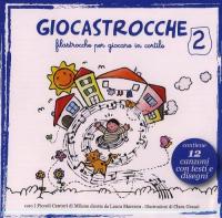 Giocastrocche : filastrocche per giocare in cortile / coro I Piccoli cantori di Milano ; diretto da Laura Marcora. 2