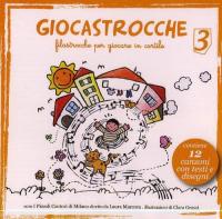 Giocastrocche : filastrocche per giocare in cortile / coro I Piccoli cantori di Milano ; diretto da Laura Marcora. 3