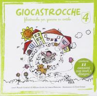 Giocastrocche : filastrocche per giocare in cortile / coro I Piccoli cantori di Milano ; diretto da Laura Marcora. 4