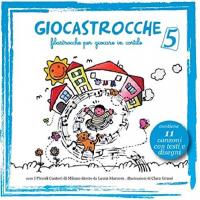Giocastrocche : filastrocche per giocare in cortile / coro I Piccoli cantori di Milano ; diretto da Laura Marcora. 5