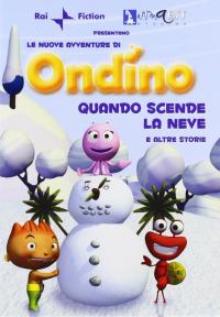 Le nuove avventure di Ondino [DVD]. Quando scende le neve e altre storie