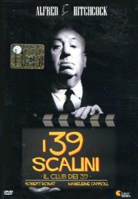 I 39 scalini : Il club dei 39 / regia Alfred Hitchcock ; tratto dal romanzo di John Buchan ; adattamento di Charles Bennett ; dialoghi di Ian Hay