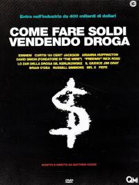 Come fare soldi vendendo droga / scritto e diretto da Matthew Cooke ; colonna sonora originale di Spencer Nezey